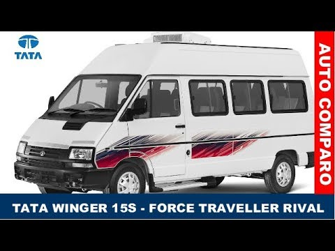 Launched | 15 Seater Tata Winger 15S | Force Traveller Rival
