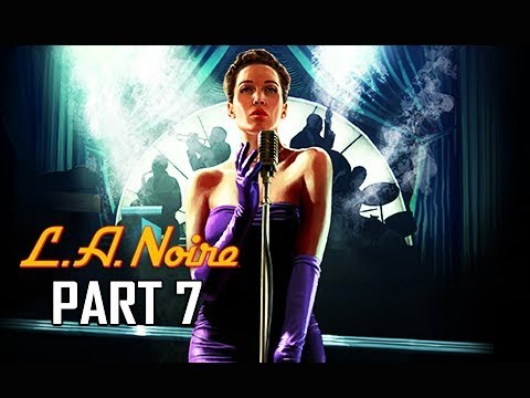 LA NOIRE Gameplay Walkthrough Part 7 - ELSA (5 STAR Remaster Let's Play)