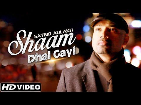 Shaam Dhal Gayi - Satbir Aulakh Feat. Band Pulse - Full Video - New Hindi Songs 2015