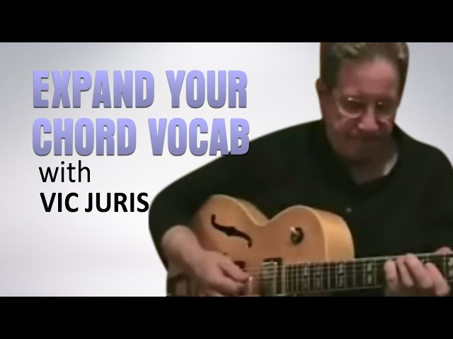 Vic Juris Jazz Guitar Lesson [Advanced]: Expanding Your Chord Vocabulary