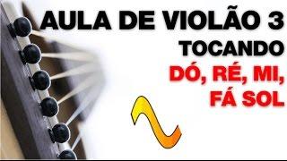 Aula de Violão nº 3 - Como tocar as Notas Musicais no Violão -Dó, Ré, Mi, Fá, Sol -