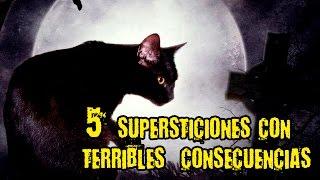 5 Supersticiones con  terribles  consecuencias