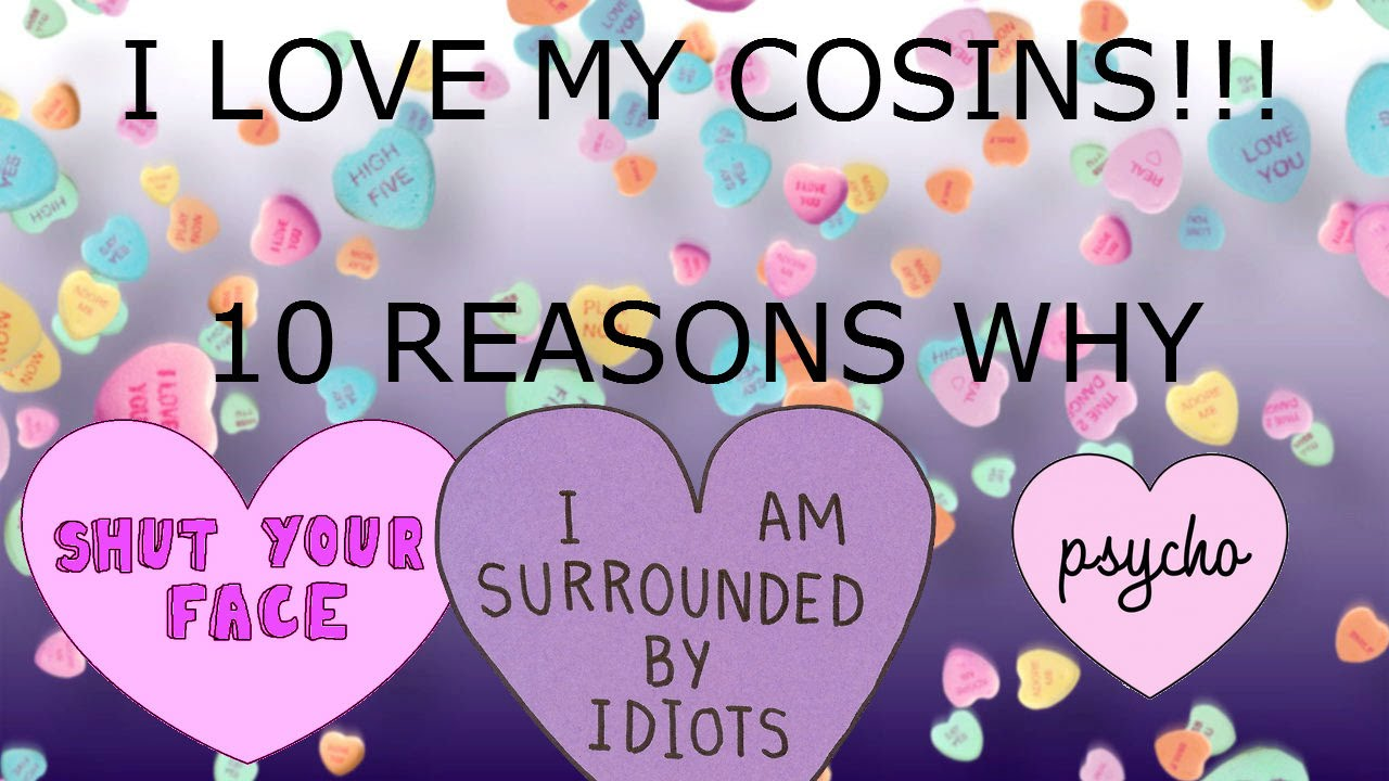 10 Reasons Why I Love My Cousins - Youtube-5304