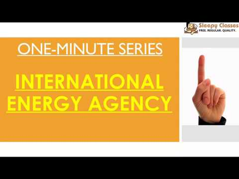 International Energy Agency - - One Minute Series for UPSC || IAS || PRELIMS