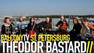 �������� ���� THEODOR BASTARD - BUDEM JHIT' (BalconyTV) ������