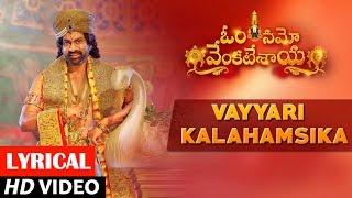 Download Hindi Video Songs - Vayyari Kalahamsika Full Song lyrical | Om Namo Venkatesaya | Nagarjuna,Anushka Shetty|M M Keeravani