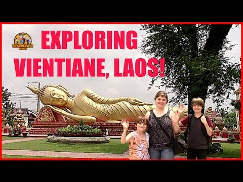 EXPLORING SOME SIGHTS IN VIENTIANE, LAOS / TRAVELKATZFAMILY