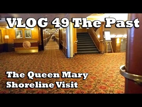 KyrX Vlog 49 The Past : The Queen Mary, Shoreline of Long Beach