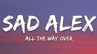sad alex - all the way over (Lyrics)