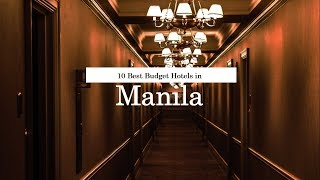 10 Best Budget Hotels in Manila - June 2018 (New)