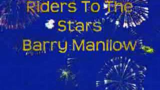 Riders To The Stars- Barry Manilow