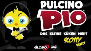 Pulcino Pio Das kleine kuken piept Scotty remix.mp3