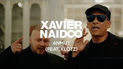 Xavier Naidoo - Anmut (feat. Klotz) [Official Video]