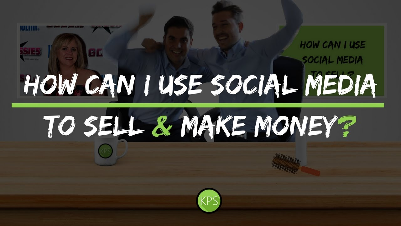 how can i use social media to sell make money youtube