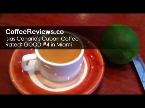 Cuban Coffee from Islas Canarias Rest.RATED: Good 4th Best