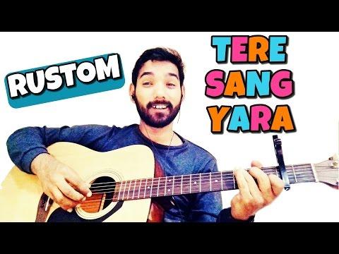 Tere Sang Yara Guitar Chords & Tabs Lessons RUSTOM