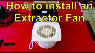 How to install an extractor fan in a ceiling