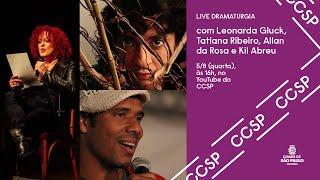 LIVE DRAMATURGIA com Leonarda Gluck, Tatiana Ribeiro, Allan da Rosa e Kil Abreu