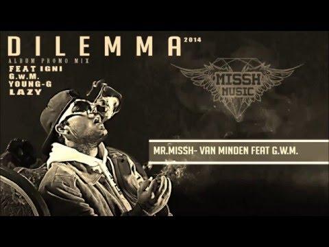 MR.MISSH- Van minden feat. G.w.M (Kiadatlan) videó letöltés