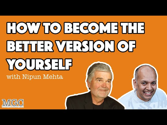 Being The Change, Changes The Being with Nipun Mehta | MGC Ep. 33