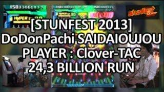 [STUNFEST 2013] DoDonPachi Saidaioujou (24,3 billion run) -Player : Clover-TAC-