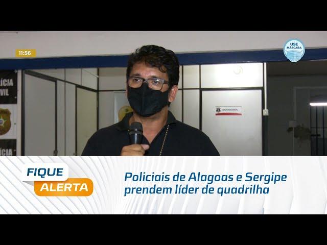 Policiais de Alagoas e Sergipe prendem líder de quadrilha especializada em roubo de celulares
