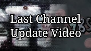 Channel Update Video (This Channel Ending, What Now?)