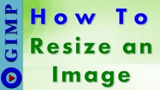 GIMP Tutorial - How to resize an image | Scale image
