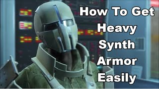 How To Get Heavy Synth Armor (Full Set) Relatively Easily