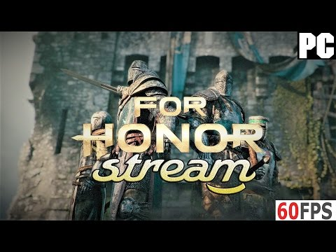 СТРИМ - (PC) For Honor ЗБТ  =ВИКИНГ vs САМУРАЙ vs РЫЦАРЬ=