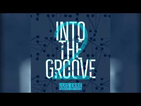 Luis Erre - Into The Groove 2 (Promo Set)