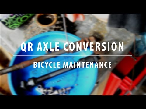 Solid (Nut) To Quick Release (QR) Axle Conversion - Bicycle Maintenance
