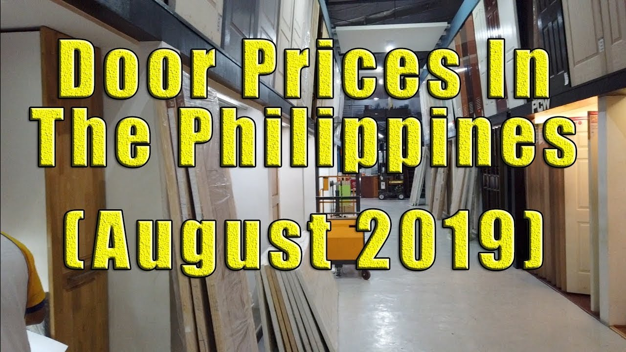 Door Prices On The Philippines August 2019 Youtube