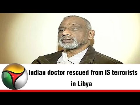Indian doctor rescued from IS terrorists in Libya
