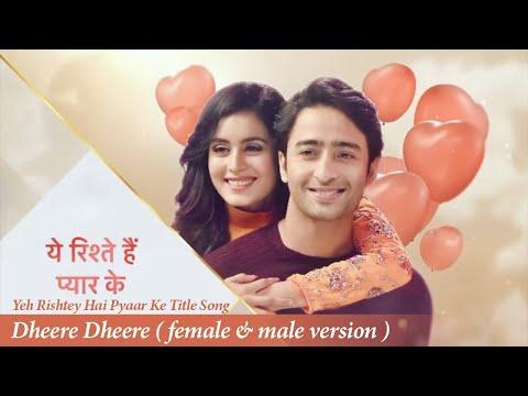 Yeh Rishtey Hai Pyaar Ke Title Song Full - Dheere Dheere
