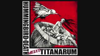 "Hummingbird Of Death/Titanarum - Split 12"" Full Album (2011)"