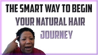 The Smart Way To Begin Your Natural Hair Journey After a Big Chop!