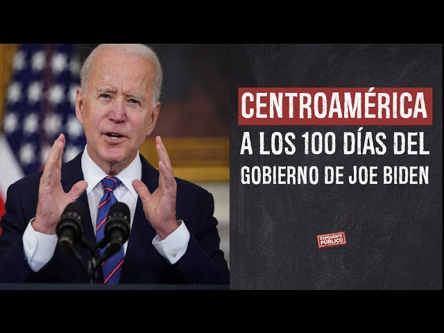 Centroamérica a los 100 días del gobierno de Joe Biden