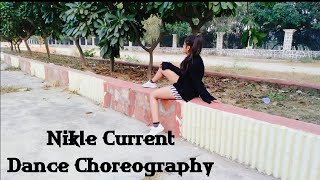 #NikleCurrent #ChoreographynNikle current || dance cover|| free style || Choreography