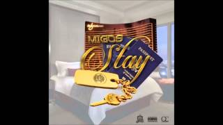 Migos - Stay Ft. Dirty Dave [Prod. Murda]