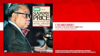 « The Swiss Boogie » - Denis Pogin, Sammy Price - Remasterisé