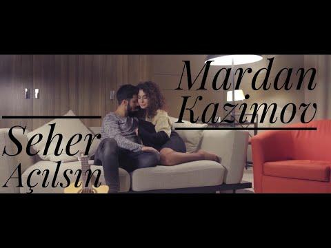 Mardan Kazimov - Səhər Açılsın (Official Video)