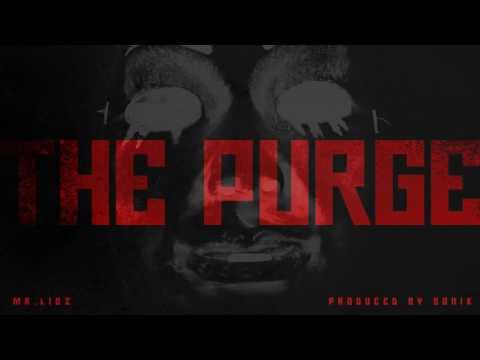 Mr.Liqz - The Purge [prod. by Sonik] (2016)
