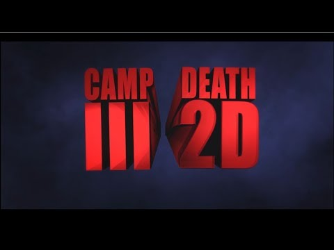 CAMP DEATH III IN 2D! (2018) OFFICIAL TRAILER #1
