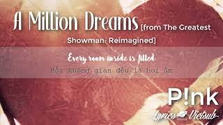 P!nk - Vietsub  A Million Dreams  From The Greatest Showman: Reimagined   Full H