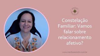 Constelação Familiar e Relacionamento afetivo