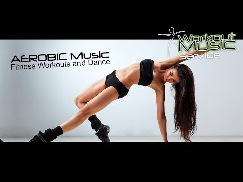 AEROBIC Music  Fitness Workouts and Dance