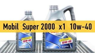 Mobil Super 2000 х1 10w-40 - видеообзор от автосервиса Oiler