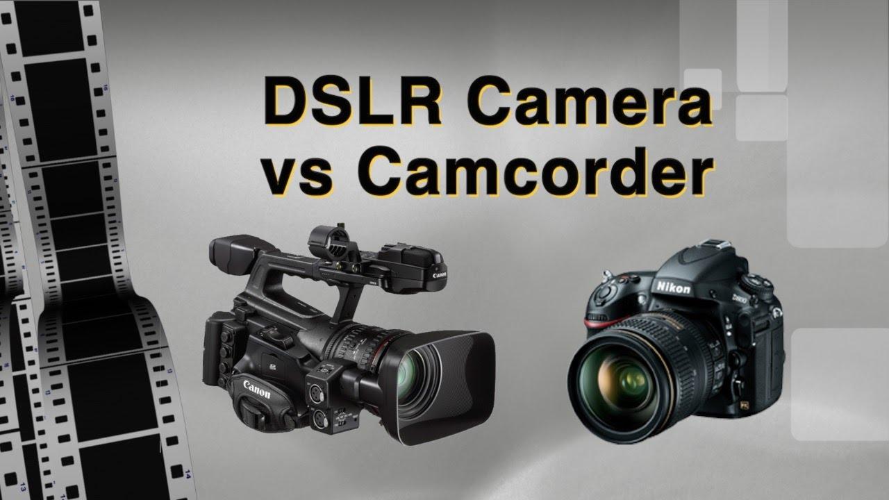 Camera Dslr Camera For Video Recording dslr video camera versus the camcorder youtube camcorder