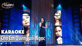 Karaoke | Cho Em Quên Tuổi Ngọc (Ngọc Hương)